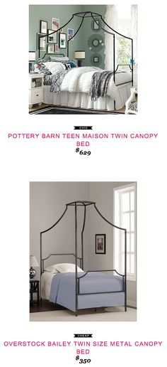 Pottery Barn Teen Maison Canopy Bed $629  vs  Overstock Bailey Metal Canopy Bed $350