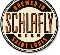 Schlafly Beer. Brewed in St. Louis. lunch & dinner
