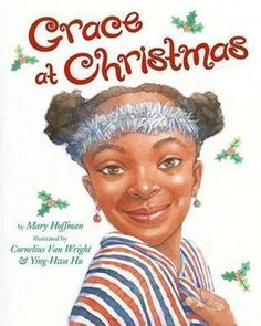Sprout's Bookshelf: 12 Days of Christmas Picture Books - Grace at Christmas by Mary Hoffman