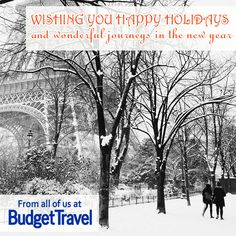 On behalf of everyone at Budget Travel, we want to wish you a wonderful holiday and a Happy New Year!