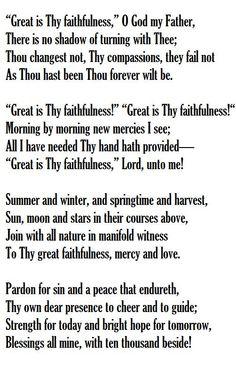 Great is thy faithfulness  Words: Thomas O. Chisholm, 1923.  Music: Faithfulness (Runyan), William M. Runyan, 1923 (MIDI, NWC, PDF).