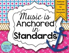 Music Is Anchored in Standards {Music Standards Posters}