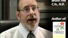 Dr. Bruce Fife -The Coconut Oil Miracle Interview, via YouTube.