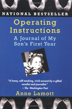 Operating Instructions by Anne Lamott: An honest and fun book about motherhood. #Parenting #Motherhood #Anne_Lamott #Operating_Instructions