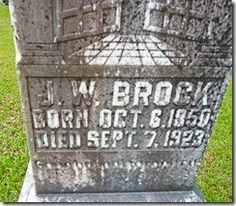 Tombstone Tuesday - James William Brock - 1850 BROCK J W 1923 Closeup #genealogy #familyhistory