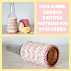 Cool Cozies: 8 Summer Knitting Patterns for your Drinks Distinguish your summertime drink with a personalized knit cozy pattern! #summerknittingpatterns