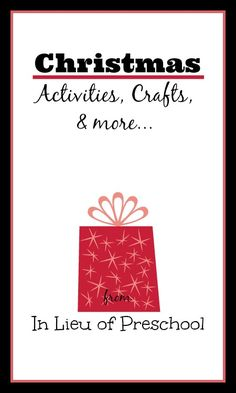 christmas activities for kids from In Lieu of Preschool - arts and crafts, activites, & more!