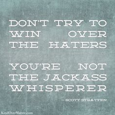 kind over matter: Dont try to win over the haters books-worth-reading