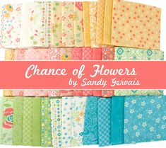 There is a Chance of Flowers in the forecast! Chance of Flowers by Sandy Gervais for Moda Fabrics