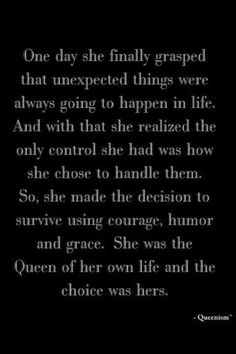 She was the queen of her own life