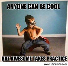 practice awesome