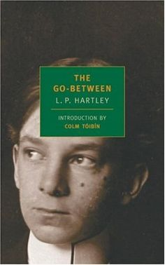 The Go-Between by L.P. Hartley. Summering with a fellow schoolboy on a great English estate, Leo, the hero of L.P. Hartley's finest novel, encounters a world of unimagined luxury. But when his friend's beautiful older sister enlists him as the unwitting messenger in her illicit love affair, the aftershocks will be felt for years. The Go-Between is a masterpiece - a richly layered, spellbinding story about past and present, naivete; and knowledge, and the mysteries of the human heart.