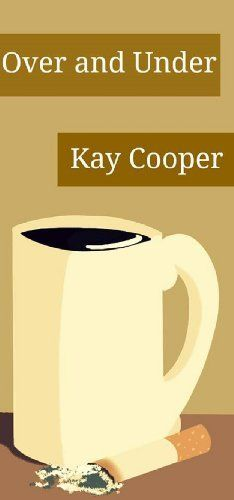 Over and Under by Kay Cooper, http://www.amazon.com/dp/B00G7385KQ/ref=cm_sw_r_pi_dp_6LbBsb15305ZR