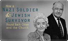 How a Nazi Soldier and a Jewish Survivor Found Each Other and the #LDS Church