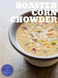 Roasted Corn Chowder - comfort food!