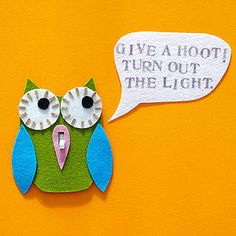 A cute felt critter reminds kids to hit the lights every time they're leaving the room. Download our owl template at familyfunmag.com/printables.
