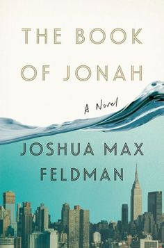 Slick, modern cover of timely novel THE BOOK OF JONAH by Joshua Max Feldman