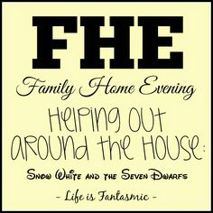 FHE: Helping Out Around the House - Snow White & the Seven Dwarfs around the house
