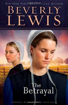 The Betrayal (Abram's Daughters, No. 2) by Beverly Lewis. $9.34. Author: Beverly Lewis. Publisher: Bethany House Publishers; 1st edition (September 1, 2003). Publication: September 1, 2003