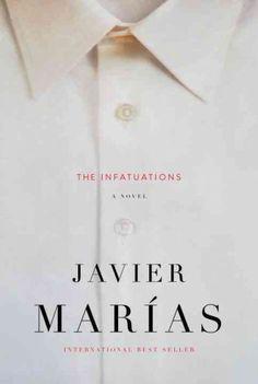 The infatuations / Javier Marías ; translation by Margaret Jull Costa.