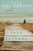 Love, Anthony by Lisa Genova- Two women meet by accident on a Nantucket beach and are drawn into a friendship. Olivia is a young mother whose eight-year-old severely autistic son has recently died. She comes to the island in a trial separation to try and make sense of the tragedy of her Anthony?s short life. Beth, a stay-at-home mother of three, is also recently separated after discovering her husband?s long-term infidelity.