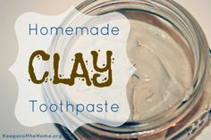 Homemade Natural Clay Toothpaste. I LOVE this recipe. Instead of using toxic commercial toothpastes try making your own. Plain old baking soda does the trick too.
