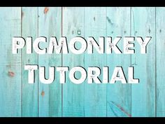 PicMonkey Tutorial- great for anyone that is new to photo editing