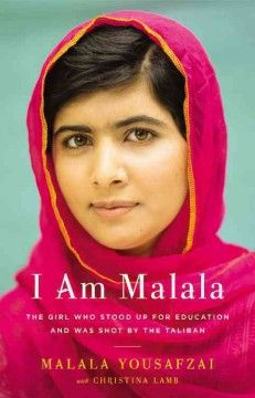 I am Malala : the girl who stood up for education and was shot by the Taliban by Malala Yousafzai.  Click the cover image to check out or request the biographies and memoirs kindle.