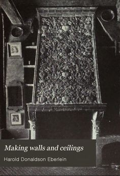 FREE DOWNLOAD Making walls and ceilings by Eberlein, Harold Donaldson (1915).