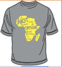 Africa Adoption Tshirt Unisex Adult by BornInOurHearts on Etsy, small $20.00 ( and it helps raise money to bring home someone's little girl!)