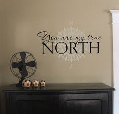 You are my true NORTH with compass rose  2 by OldBarnRescueCompany, $34.00