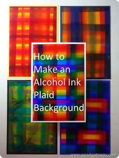 Alcohol Ink Plaid background!