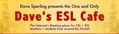 The Internet's Meeting place for ESL + EFL teachers + students from around the world.