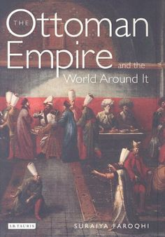 Ottoman Empire and the World Around It, The (Library of Ottoman Studies) by Suraiya Faroqhi. $20.64. 304 pages. Publisher: IB Tauris (December 13, 2011). Author: Suraiya Faroqhi