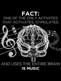 """Black and white POSTER for math and music lovers:  """"FACT: One of the only activities that activates, stimulates and USES the ENTIRE brain is MUSIC."""" -DdO:) http://www.pinterest.com/DianaDeeOsborne/logic-math-music  - with treble cleff and music staff"""