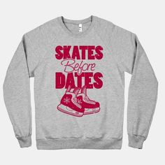 Skates Before Dates #hockey #sports #cute #winter #funny #sweatshirt #skates #dating #love