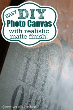 DIY Photo Canvas with matte finish.   Super easy and looks more realistic!
