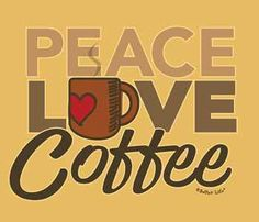Peace, love and coffee be with us everyday! #coffee #quotes with @coffeeloversmag