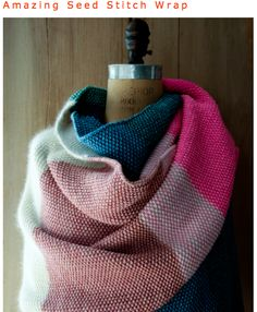 Gorgeous seed stitch wrap from Purl Bee.  Find the free knitting pattern on their blog.