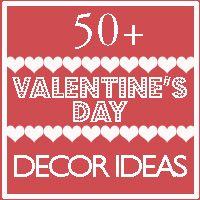 Great list of Valentine's Day Decor Ideas