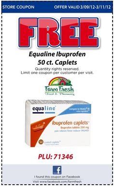 FREE Equaline Ibuprofen 50 ct Caplet with coupon this weekend only! Click on the coupon to download or print and redeem at any Farm Fresh location Friday, 03/09/12 through Sunday, 03/11/12. One coupon per person please.