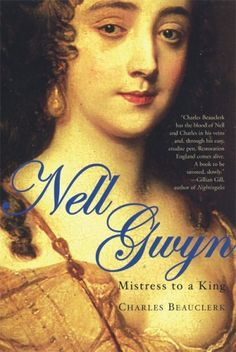 """""""Nell Gwyn: Mistress to a King"""" by Charles Beauclerk. This biography on the witty, self-deprecating comedic actress Nell Gwyn, who became the most famous mistress of King Charles II, is written by the direct descendant of their relationship. Beauclerk writes with genuine affection for his fore-mother, and weaves together what we do know about Gwyn's childhood, career, relationship with the king, and motherhood, with well informed, educated guesses on the parts of her life we are still unsure of."""