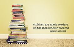 Children are made readers...