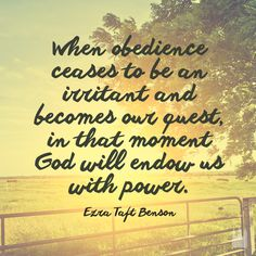 Be obedient. :) #lds #quotes