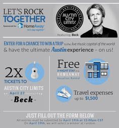 Enter for a chance to win a trip for two to Austin on April 25-28th to see Beck live at Austin City Limits, a 3-night vacation rental stay and $1,500 for travel expenses!   Enter here: https://a.pgtb.me/9VNQ4k  http://bit.ly/ContestProperty
