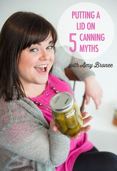 5 Canning Myths | Food Bloggers of Canada
