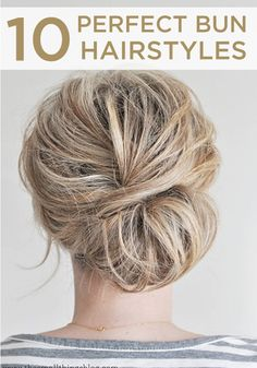 These bun hairstyles can be styled for a classy occasion or as you're running out the door.