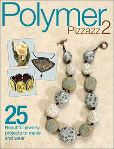 25 beautiful polymer clay projects to make and wear! $19.95