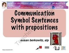 Communication Symbol Sentences with Prepositions from Keep Speaking 2 Me on TeachersNotebook.com -  (40 pages)  - AAC users get practice with sentence construction using communication symbols. Sentences with prepositional phrases are the focus of this resource.