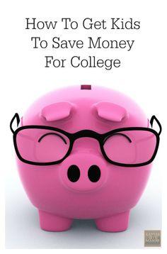 How To Get Kids To Save Money For College | KansasCityMamas.com